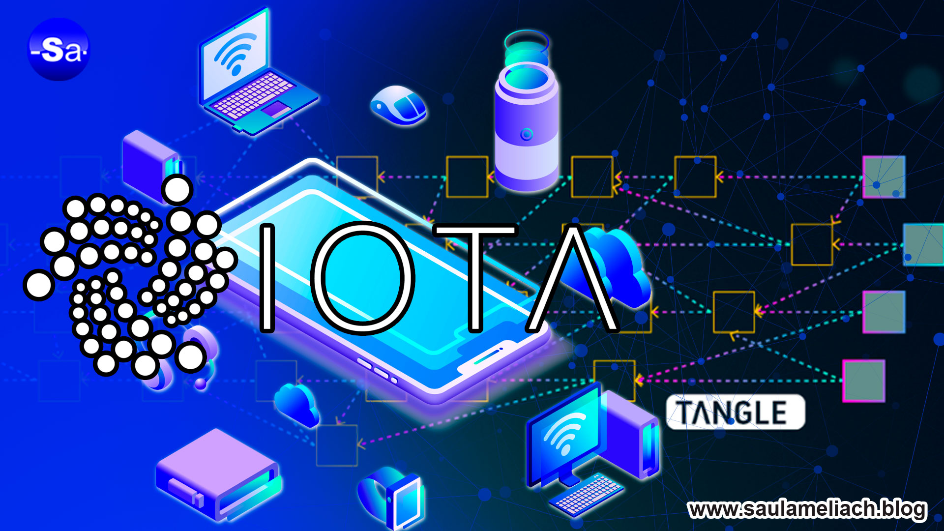 LATIN IOTA and IOTA TANGLE technology - Saul ameliach