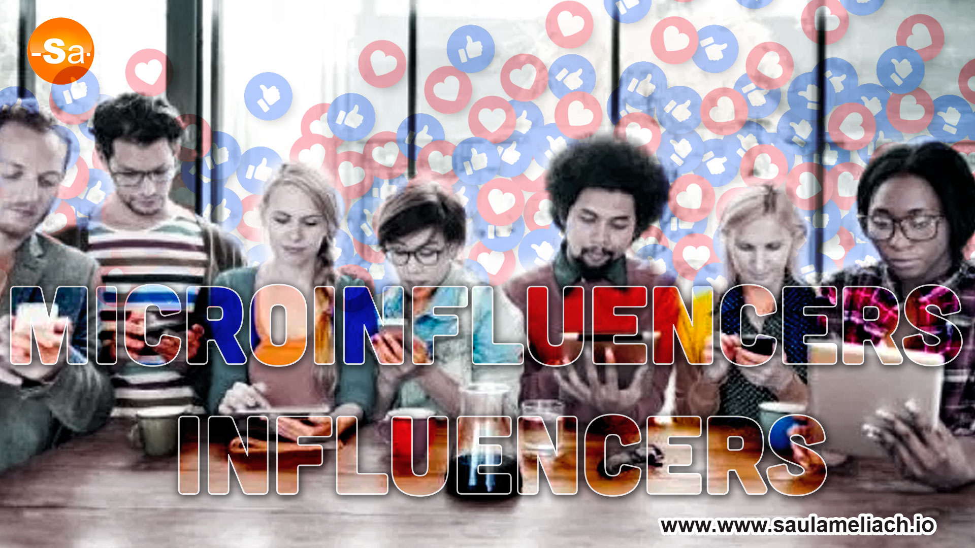 Marketing with microinfluencers and influencers - Saul Ameliach